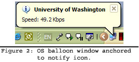 Operating system balloon window anchored to notify icon.