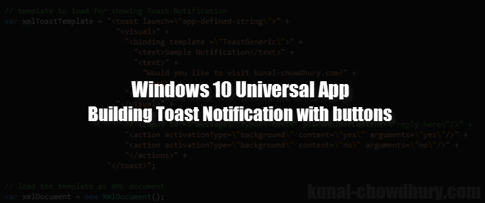 How to Build a Simple Toast Notification in #UWP Apps? (Part