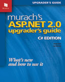 Murach's ASP.NET 2.0 Upgrader's Guide - C# Edition