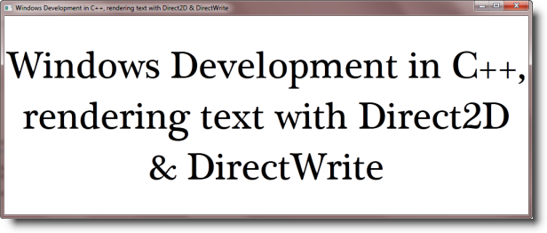 Rendering Text with Direct2D & DirectWrite - CodeProject