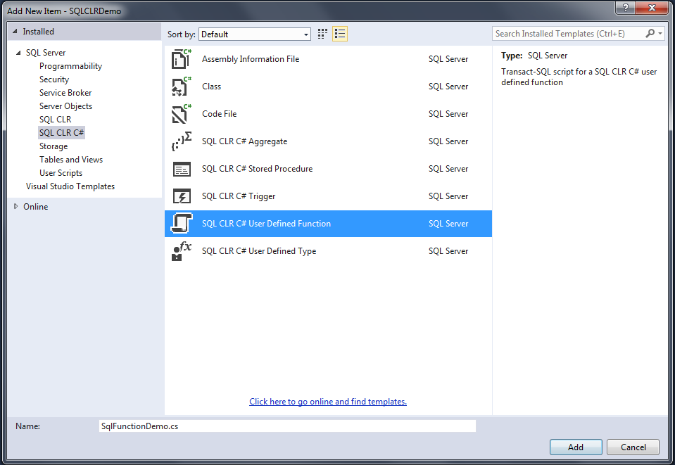 Create run debug and deploy sql clr function with visual studio to create a new scalar value sql clr function right click project and select add new item sql clr c select the sql clr c user defined function ccuart Gallery