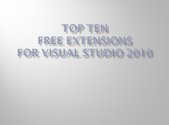 Top Ten Free Extensions for Visual Studio 2010 - CodeProject