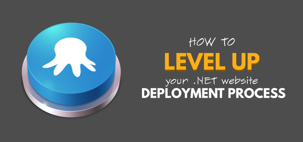 how to level up your net deployment process