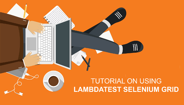 Image 1 for LambdaTest Selenium Testing Tool Tutorial with Examples in 2019